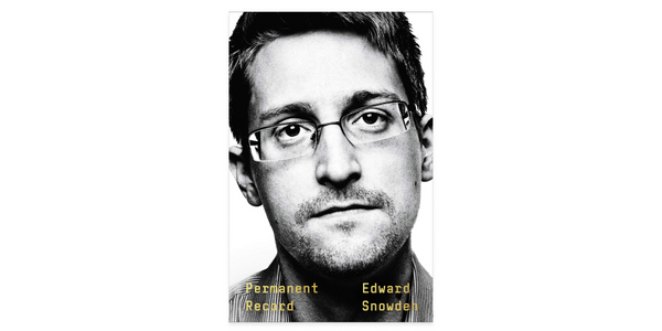"""Permanent Record"" by Edward Snowden. Review and thoughts."