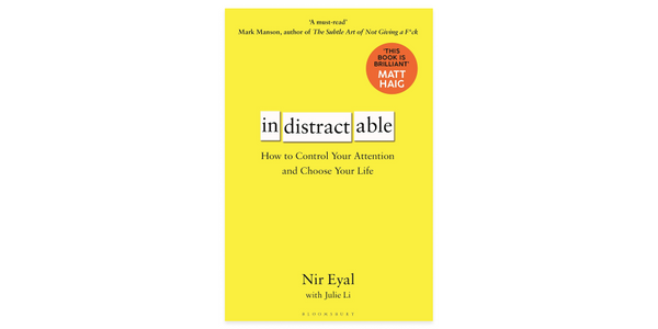 """Indistractable"" by Nir Eyal with Julie Li"